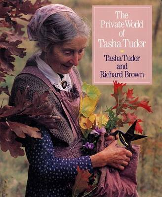 The Private World of Tasha Tudor by Tasha Tudor image