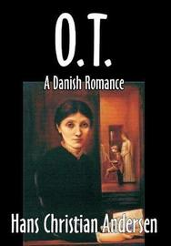 O. T., A Danish Romance by Hans Christian Andersen image