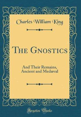 The Gnostics by Charles William King