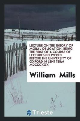Lecture on the Theory of Moral Obligation by William Mills image
