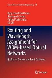Routing and Wavelength Assignment for WDM-based Optical Networks by Bijoy Chand Chatterjee