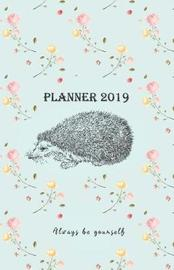Planner 2019 Always Be Yourself by Rainbow Notebooks