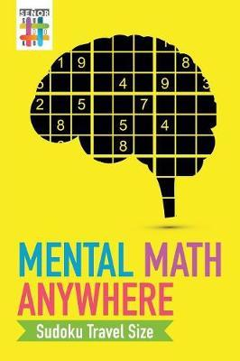 Mental Math Anywhere Sudoku Travel Size by Senor Sudoku