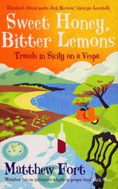 Sweet Honey, Bitter Lemons by Matthew Fort image