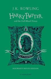 Harry Potter and the Half-Blood Prince - Slytherin Edition by J.K. Rowling