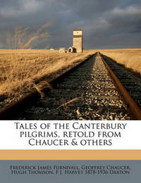Tales of the Canterbury Pilgrims, Retold from Chaucer & Others by Geoffrey Chaucer