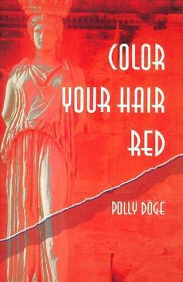 Color Your Hair Red by Polly Doge