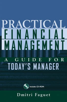Practical Financial Management: A Guide for Today's Manager by Dmitri Faguet
