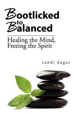Bootlicked to Balanced by Candi Dugas
