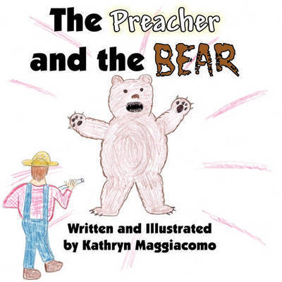 The Preacher and the Bear by Kathryn Maggiacomo