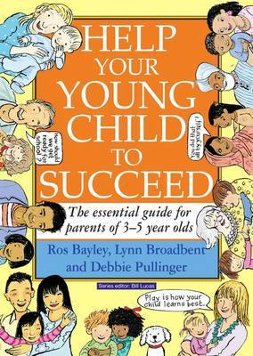 Help Your Young Child to Succeed: The Essential Guide for Parents of 3-5 Year Olds by Ros Bayley image