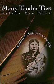 Many Tender Ties by Sylvia Van Kirk image