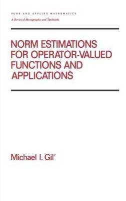 Norm Estimations for Operator Valued Functions and Their Applications