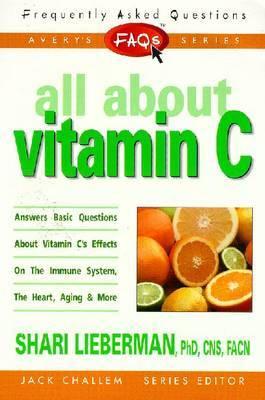 All About Vitamin C by Shari Lieberman