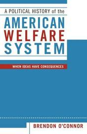 A Political History of the American Welfare System by Brendon O'Connor image