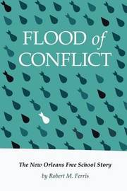 Flood of Conflict by Robert M Ferris