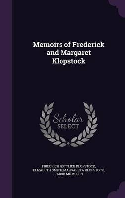 Memoirs of Frederick and Margaret Klopstock by Friedrich Gottlieb Klopstock image