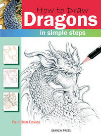 How to Draw: Dragons by Paul Bryn Davies