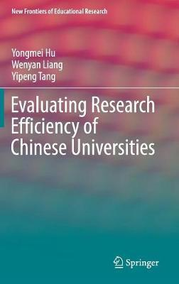 Evaluating Research Efficiency of Chinese Universities by Yongmei Hu