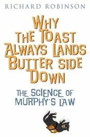 Why the Toast Always Lands Butter Side Down etc by Richard Robinson image