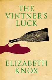 The Vintner's Luck: signed limited edition by Elizabeth Knox