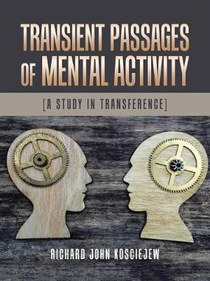 Transient Passages of Mental Activity by Richard John Kosciejew image