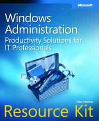 Windows Administration Resource Kit: Productivity Solutions for IT Professionals by Dan Holme image