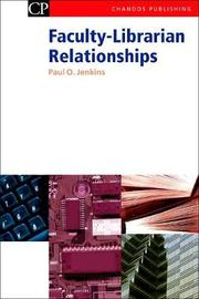 Faculty-Librarian Relationships by Paul O Jenkins