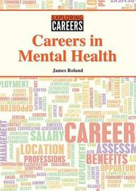 Careers in Mental Health by James Roland