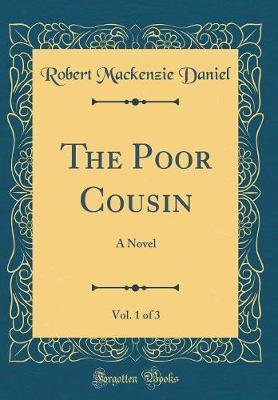 The Poor Cousin, Vol. 1 of 3 by Robert Mackenzie Daniel image