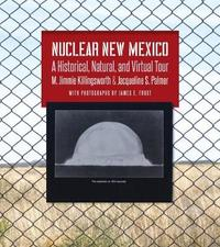 Nuclear New Mexico by M.Jimmie Killingsworth