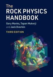 The Rock Physics Handbook by Gary Mavko