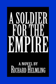 A Soldier for the Empire by Richard Helmling image