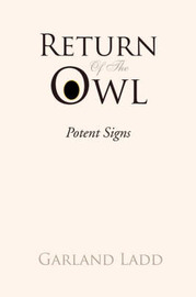 Return of the Owl by Garland Ladd