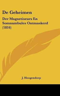 de Geheimen: Der Magnetiseurs En Somnambules Ontmaskerd (1816) by J Hoogendorp image