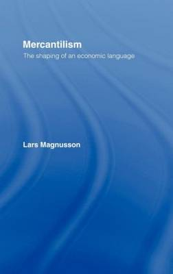 Mercantilism by Lars Magnusson
