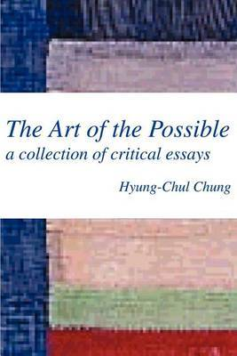 The Art of the Possible: A Collection of Critical Essays by Hyung-Chul Chung image