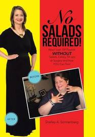 No Salads Required! by Shelley a Sonnenberg