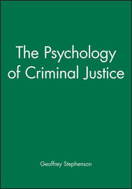 The Psychology of Criminal Justice by Geoffrey Stephenson