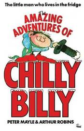 The Amazing Adventures of Chilly Billy by Peter Mayle