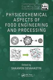 Physicochemical Aspects of Food Engineering and Processing image