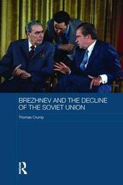 Brezhnev and the Decline of the Soviet Union by Thomas Crump