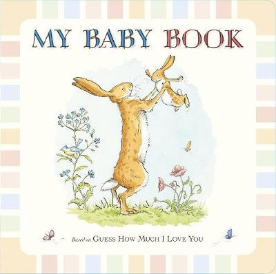 My Baby Book: Guess How Much I Love You by Sam McBratney