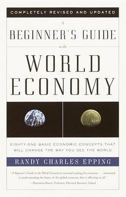 A Beginner's Guide to the World Economy by Randy Charles Epping image