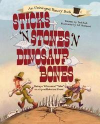 Sticks 'n Stones 'n Dinosaur Bones by Ted Enik image