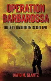 Operation Barbarossa by David M Glantz