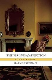 The Springs of Affection by Maeve Brennan image