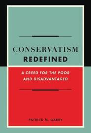 Conservatism Redefined by Patrick Garry
