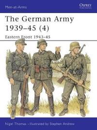 The German Army, 1939-45: v. 4 by Nigel Thomas