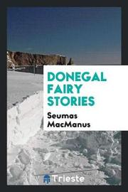 Donegal Fairy Stories by Seumas MacManus